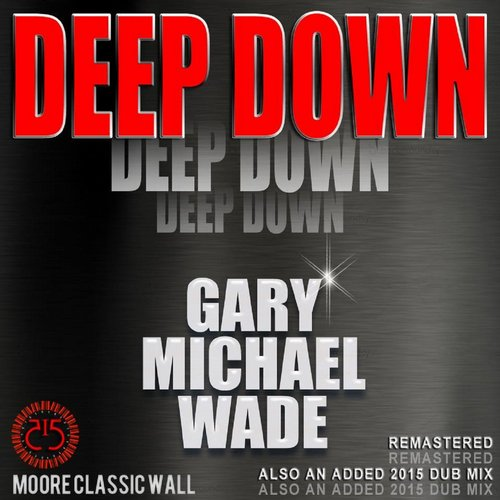 Gary Michael Wade - Deep Down [515MCW005]